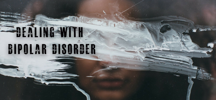 Dealing With Bipolar Disorder