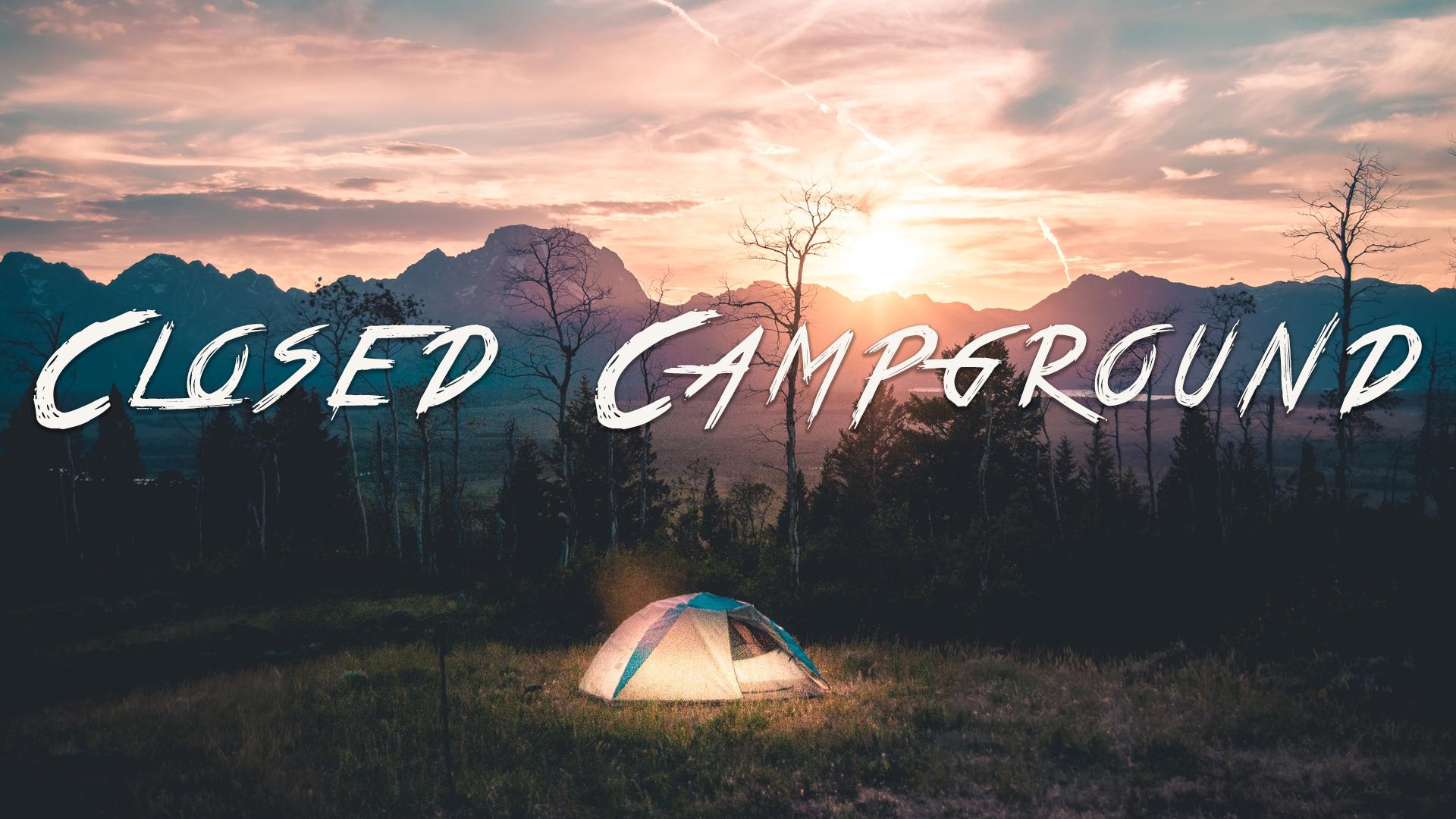 Closed Campground